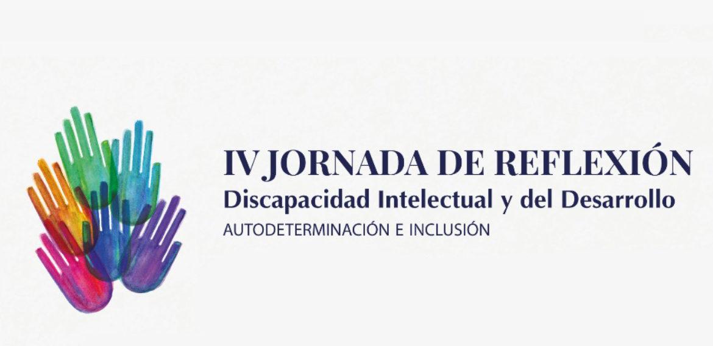 """IV Jornada de Reflexión e Investigación sobre Discapacidad Intelectual y/o del Desarrollo: """"Autodeterminación e Inclusión Social"""""""