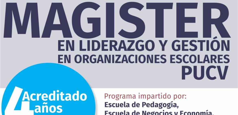 Magíster en Liderazgo y Gestión en Organizaciones Escolares de la PUCV acreditado por 4 años